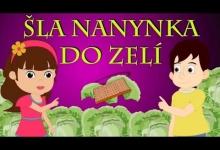 Šla Nanynka do zelí